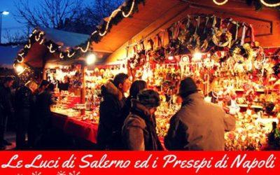 Mercatini di Natale:  Luci d'artista di Salerno e Presepi di Napoli